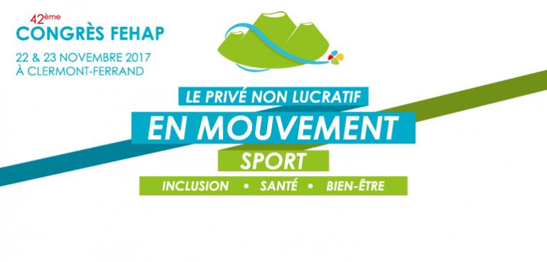 Accueil Savoie Handicap au 42ème congrès FEHAP «sport, inclusion, santé, bien-être»